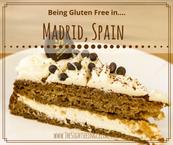 Being Gluten Free In...Madrid, Spain