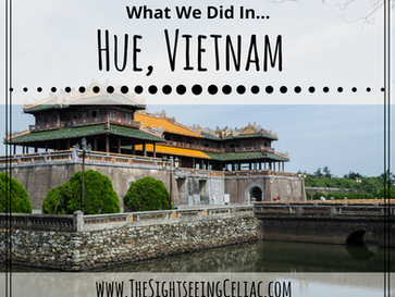What We Did In...Hue, Vietnam