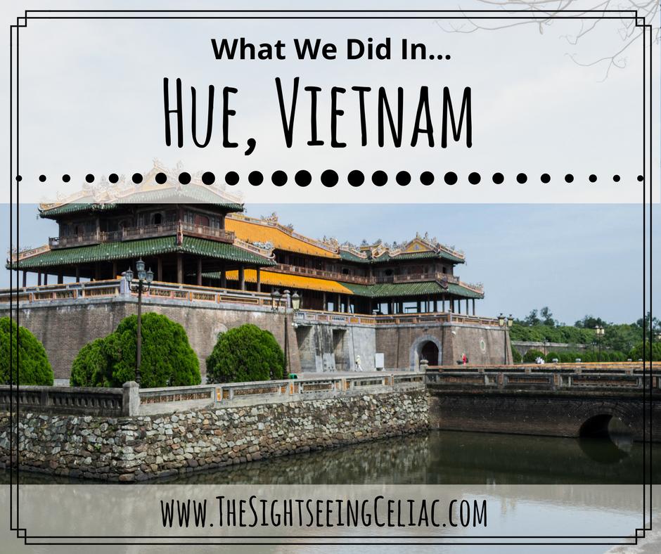 What We Did in...Hue, Vietnam