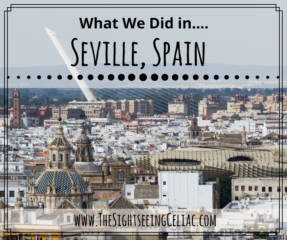 What We Did in...Seville, Spain