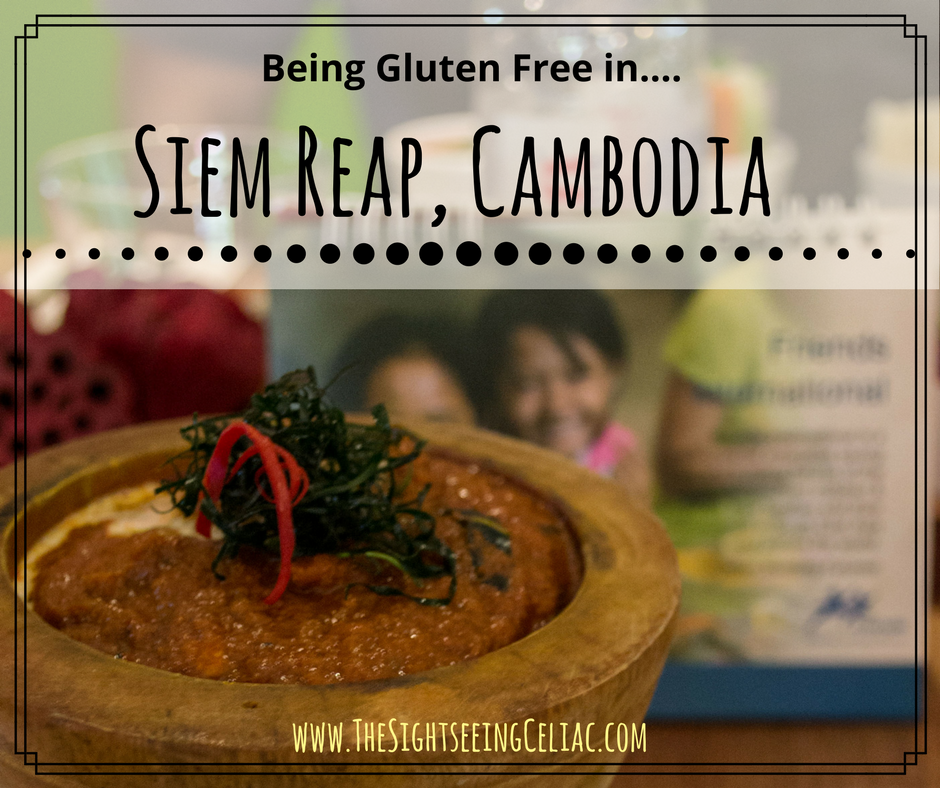 Being Gluten Free in...Siem Reap, Cambodia