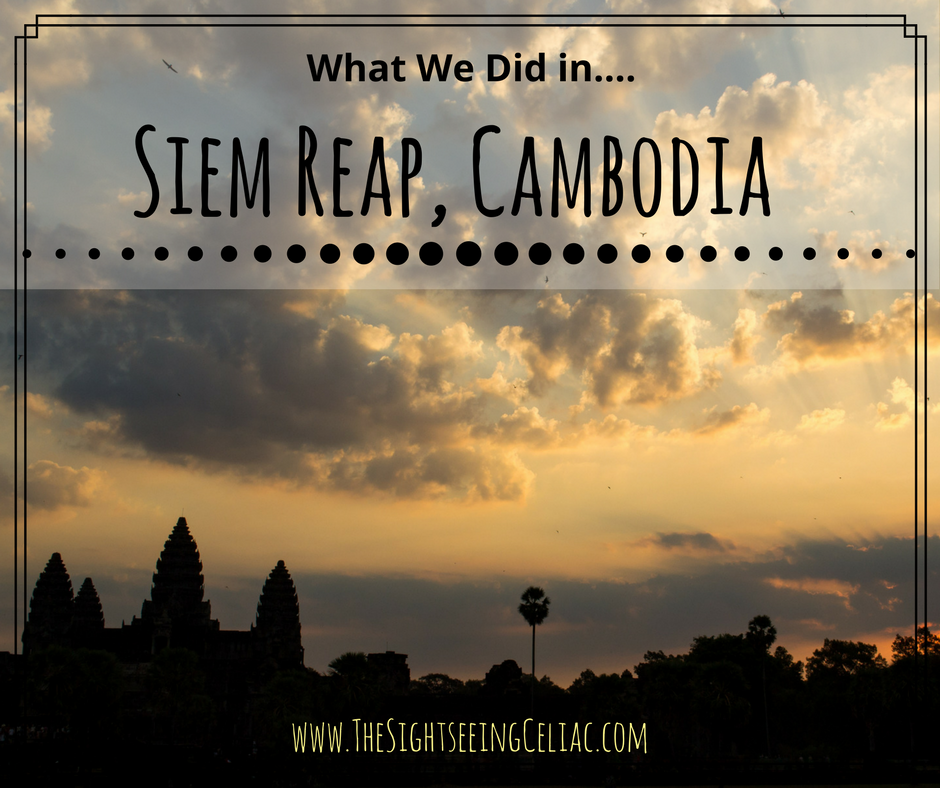 What We Did in...Siem Reap, Cambodia