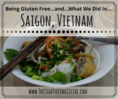 Being Gluten Free... & What We Did In...Saigon, Vietnam