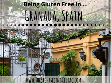 Being Gluten Free In...Granada, Spain