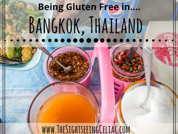 Being Gluten Free In...Bangkok, Thailand