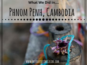 What we did in...Phnom Penh, Cambodia
