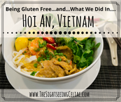 Being Gluten Free... & What We Did In...Hoi An, Vietnam