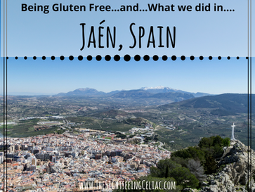 Being Gluten Free... & What We Did In...Jaén, Spain