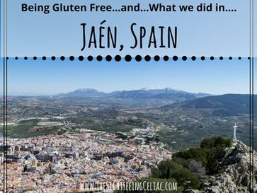 Being Gluten Free... & What We Did In...Jaén, Spain