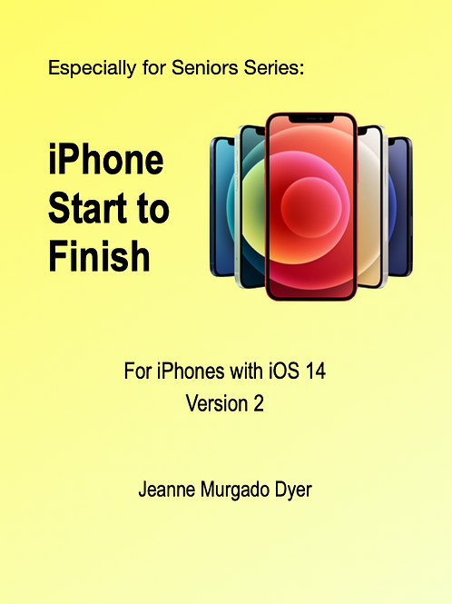iPhone Start to Finish, For iOS 14, ver. 2