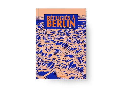 RÉFUGIÉS À BERLIN