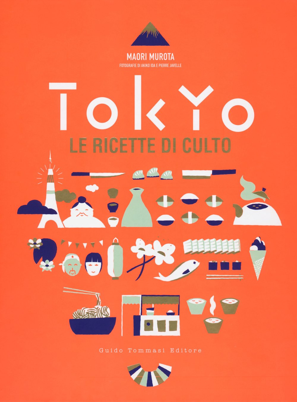 Tokyo Le ricette di culto