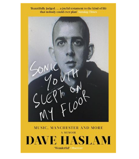 """13th May 2021 7.30pm - """"Sonic Youth Slept On My Floor"""" with Dave Haslam"""