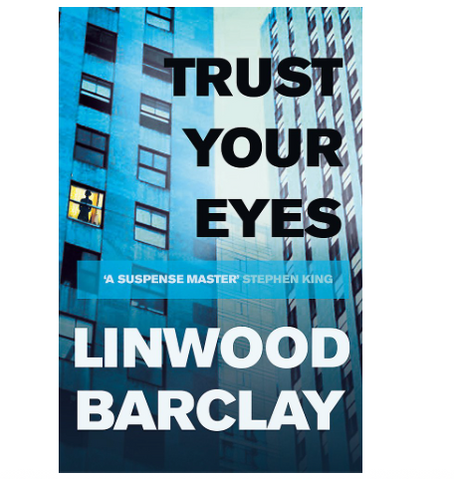 """10th June 2021 7.30pm - """"Trust Your Eyes"""" with Linwood Barclay"""
