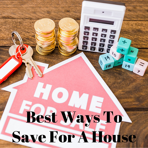 Best Ways To Save For A Home Article