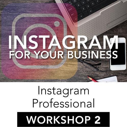 Instagram for Your Business – Workshop 2: Instagram Professional