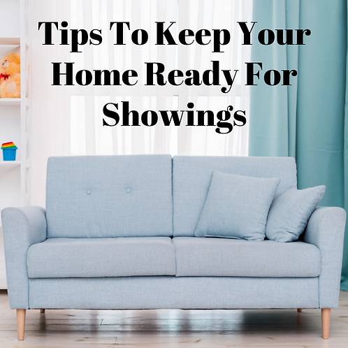 Tips To Keep Your Home Ready For Showings Article