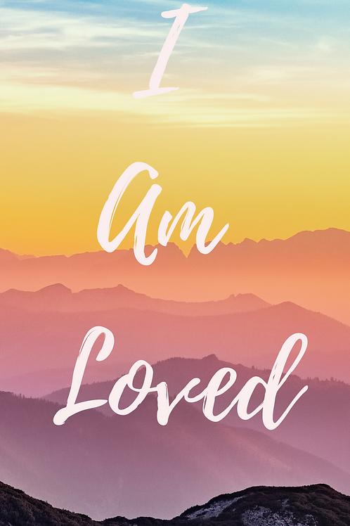 I Am Loved Affirmation Wallpaper