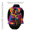 """KOLOR-FUL KENTE"" Convertible Statement Bow"