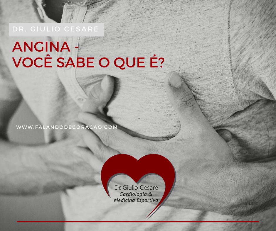 angina, Dr Giulio Cesare - Falando de Coração