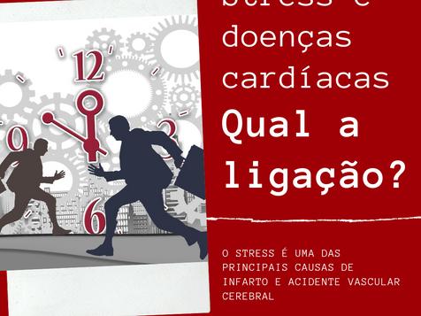 Stress e doenças cardiovasculares, qual a ligação?