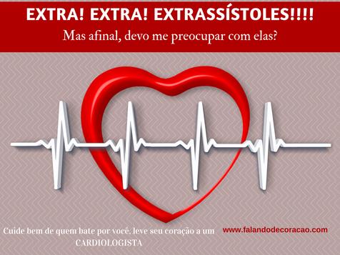 Extra! Extra! Extrassístoles!!!