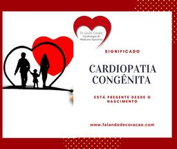 Cardiopatia Congênita, o que é?