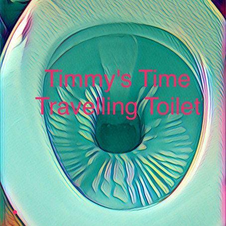 Timmy's Time Travelling Toilet