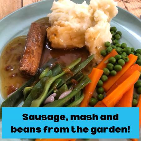 Sausage and mash!