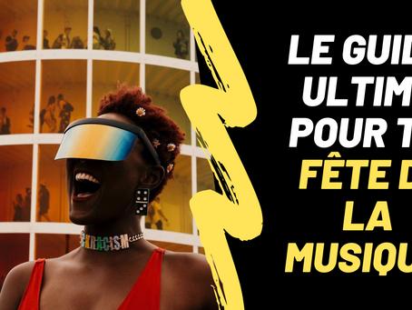 Le Guide Ultime Pour Ta Fête de La Musique 2019