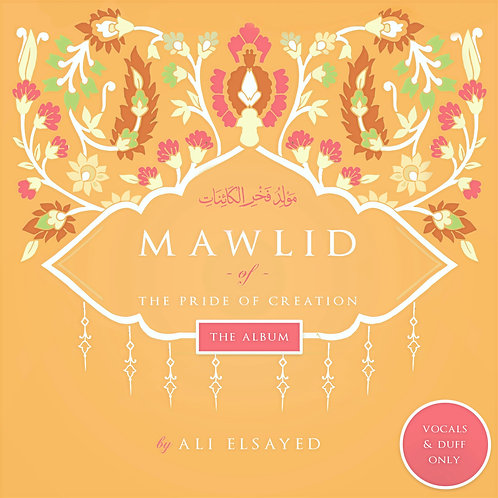 Mawlid of the Pride of Creation - Album with Vocals and Duff