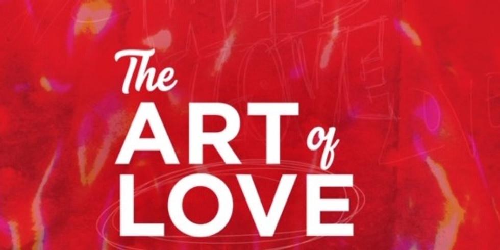 The Art of Love 5 week course, Week 4 - Feb 25th