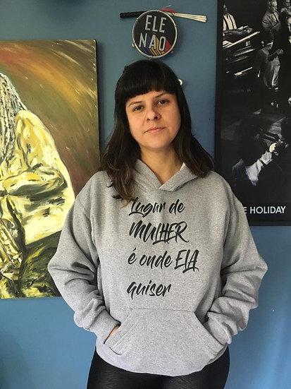 MOLETOM CANGURU LUGAR DE MULHER É ONDE ELA QUISER