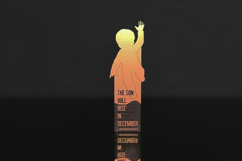 """""""The Son Will Rise In December"""" Bookmark"""