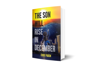 """The Son Will Rise In December"" by Eddie Pabon"