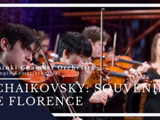 Tchaikovsky: Souvenir de Florence / Helsinki Chamber Orchestra · Trailer