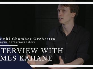 James Kahane / Helsinki Chamber Orchestra · Interview