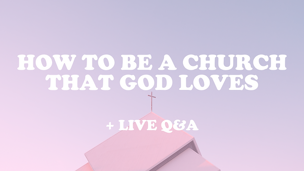 how to be a church that god loves.png