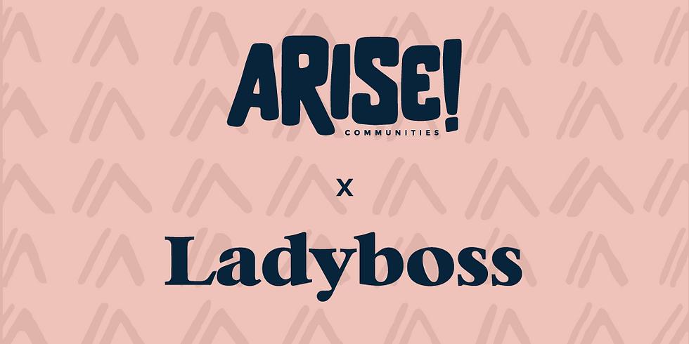 Arise! x Ladyboss Galentine's Night Out