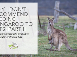 Why I don't recommend feeding kangaroo to pets: Part II