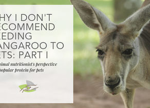 Why I don't recommend feeding kangaroo to pets: Part I
