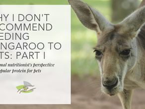 Why I don't recommend feeding kangaroo to pets: Part I