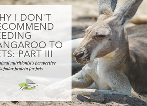 Why I Don't Recommend Feeding Kangaroo to Pets: Part III