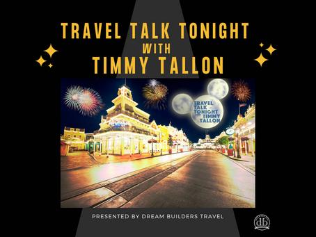 It's TRAVEL TALK TONIGHT with TIMMY TALLON!