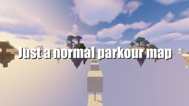 Just a normal parkour map