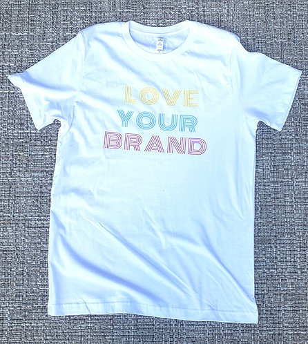 Love Your Brand T-Shirt