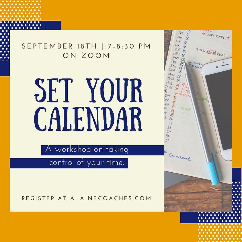 Set Your Calendar