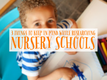 3 Things to Keep in Mind While Researching Nursery Schools