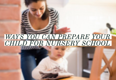 Ways You Can Prepare Your Child For Nursery School