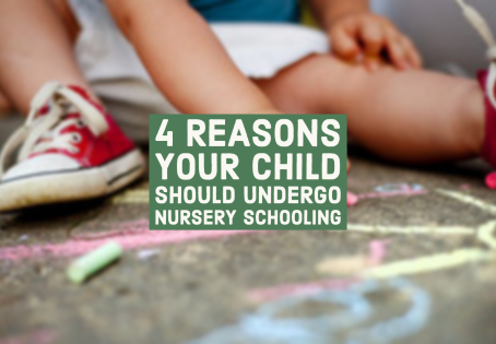 4 Reasons Your Child Should Undergo Nursery Schooling